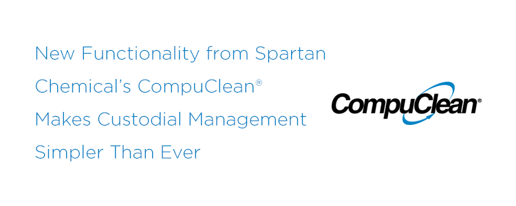 New Functionality from Spartan Chemical's CompuClean®  Makes Custodial Management Simpler Than Ever
