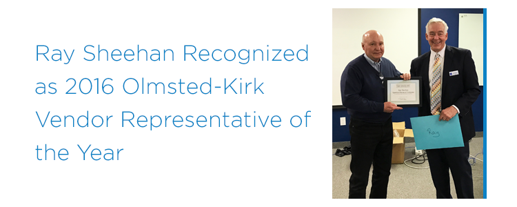 Ray Sheehan Recognized as 2016 Olmsted-Kirk Vendor Representative of the Year